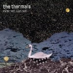 [picture of Cover of Now We Can See by The Thermals 2009]